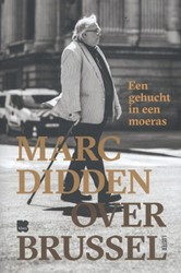 Een gehucht in een moeras -Brusselse verhalen Didden, Marc