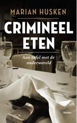 Crimineel eten -aan tafel met de onderwereld Husken, Marian