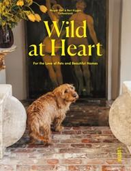 Wild at Heart -Pets, People and Their Beautif ul Homes Elali, Magali