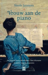 Vrouw aan de piano -Een jaar met Fanny Mendelssohn , Clara Schumann en andere ver Janssens, Veerle