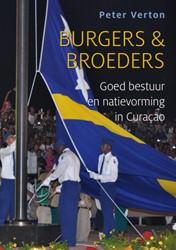 Burgers & broeders -goed bestuur en natievormingin Curacao Verton, Peter