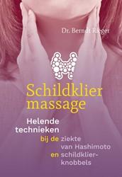 Schildkliermassage -helende technieken bij de ziek te van Hashimoto en schildklie Rieger, Berndt