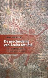De geschiedenis van Aruba tot 1816 -Van zustereiland tot imperium in imperio Martis, Adi