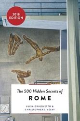 The 500 hidden secrets of Rome Grigoletto, Luisa