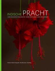 Indische pracht -Vier eeuwen fascinatie voor de flora van Indonesie A-Tjak, Dennis