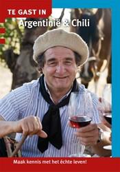 Te gast in Argentinie & Chili -maak kennis met het echte lev en Van Bussel, Marielle