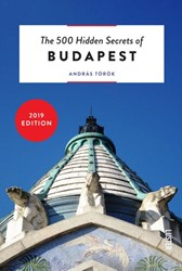 The 500 Hidden Secrets of Budapest Torok, Andras