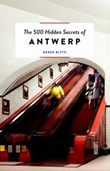 The 500 hidden secrets of Antwerp Blyth, Derek
