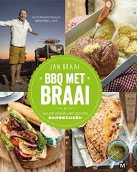 BBQ met Braai -alles over het echte barbecue n Braai, Jan