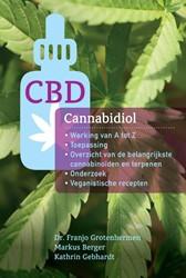 Cannabidiol - CBD -Therapeutische werking van A t ot Z, overzicht van de belangr Grotenhermen, Franjo