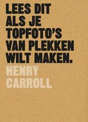 LEES DIT ALS JE TOPFOTO'S VAN PLEKK Carroll, Henyi