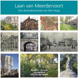 Laan van Meerdervoort -Een dwarsdoorsnede van Den Haa g Berends, Margot C.