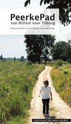 PeerkePad van Wittem naar Tilburg vv -PELGRIMSTOCHT VAN EEN HEILIGE NAAR EEN ZALIGE ERINKVELD, H.