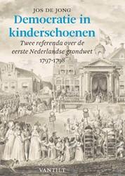 Democratie in kinderschoenen -Nederlanders stemmen over hun eerste grondwet, 1797-1798 De Jong, Jos J.