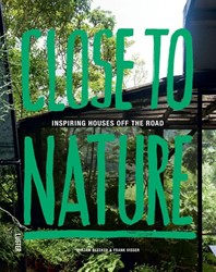 CLOSE TO NATURE - Inspiring Houses Off t -inspiring houses off the road Visser, Frank