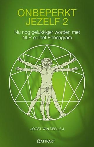 Onbeperkt jezelf -nog gelukkiger worden met NLP en het enneagram Leij, Joost van der