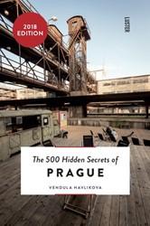 The 500 Hidden Secrets of Prague Havlikova, Vendula