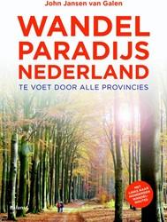 Wandelparadijs Nederland -te voet door alle provincies Jansen van Galen, John