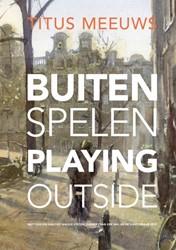 Titus Meeuws:  Buiten spelen - Playing o -Buiten spelen; Playing outside Meeuws, Titus