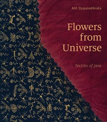 Flowers from Universe - Textiles of Java -Textiles of Java Djajasoebrata, Alit