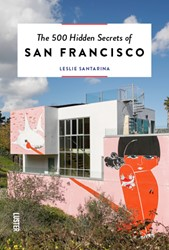 The 500 Hidden Secrets of San Francisco Santarina, Leslie