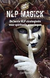 NLP Magick -de beste NLP strategieen voor spirituele ervaringen Leij, Joost van der