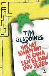 Hoe het kwam dat ik Emma een blauw oog s Gladdines, Tim