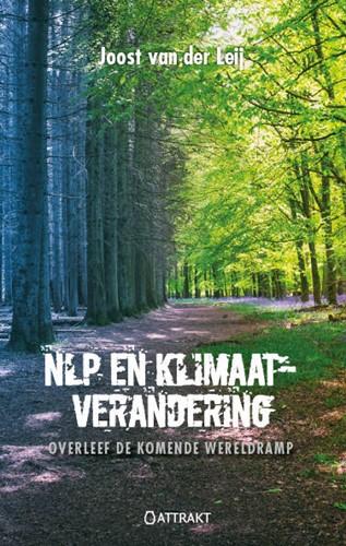 NLP en klimaatverandering -Overleef de komende wereldramp Leij, Joost van der