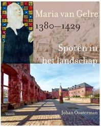 Maria van Gelre, 1380-1429 -Sporen in het landschap Oosterman, Johan