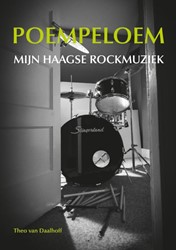 Poempeloem -Mijn Haagse rockmuziek Daalhoff, Theo van