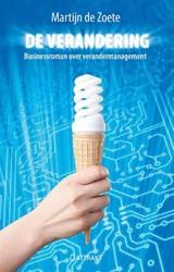 De verandering -businessroman over veranderman agement Zoete, Martijn de