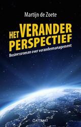 Het veranderperspectief -businessroman over veranderman agement Zoete, Martijn de