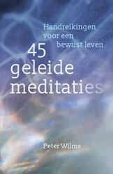45 geleide meditaties -handreikingen voor een bewust leven Wilms, Peter