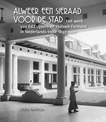 Alweer een sieraad voor de stad -het werk van Ed. Cuypers en Hu lswit-Fermont in Nederlands-In Norbruis, Obbe