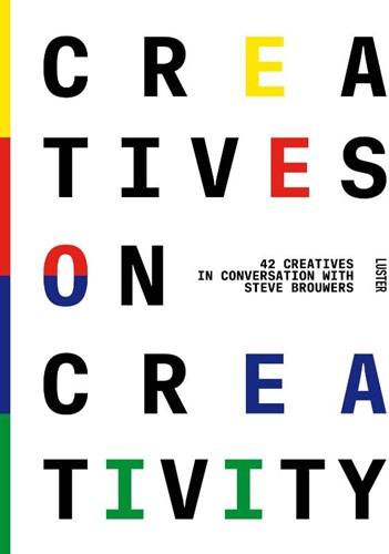 Creatives on Creativity Brouwers, Steve