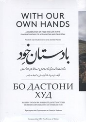 With our own hands -a celebration of food and life in the Pamir mountains of Afg Oudenhoven, Frederik van