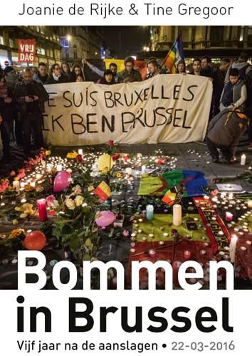 Bommen in Brussel -Vijf jaar na de aanslagen, 22/ 3/2016 Rijke, Joanie De