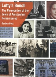 Lotty's bench -The persecution of the Jews of Amsterdam Remembered Post, Gerben