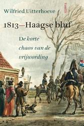 1813: Haagse bluf -de korte chaos van de vrijword ing Uitterhoeve, Wilfried