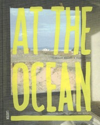 AT THE OCEAN - Inspiring Coastal Houses -inspiring coastal houses and r efuges Visser, Frank