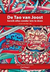 De Tao van Joost -alles bereiken zonder iets te doen Leij, Joost van der