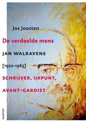 De verdeelde mens -Jan Walravens [1920-1965] schr ijver, ijkpunt en avant-gardis Joosten, Jos J.