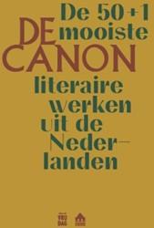 De Canon. De 50+1 mooiste literaire werk -de 50 + 1 mooiste literaire we rken uit de Nederlanden Kantl