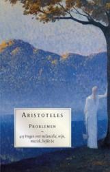 Problemen -415 vragen over melancholie, w ijn, muziek, liefde etc Aristoteles