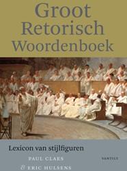 Groot retorisch woordenboek -lexicon van stijlfiguren Claes, Paul