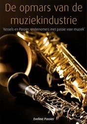 De opmars van de muziekindustrie -Kessels en Passier, ondernemer s met passie voor muziek Passier, Eveline