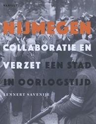 Nijmegen. Collaboratie en verzet -1940-1945 Savenije, Lennert