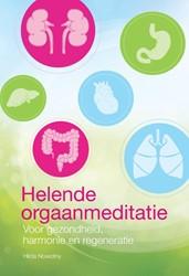 Helende orgaanmeditatie -voor gezondheid, harmonie en r egeneratie Nowotny, Hilda