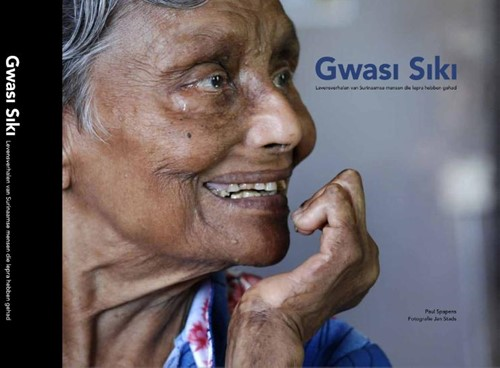 Gwasi siki -levensverhalen van Surinaamse mensen die lepra hebben gehad Spapens, Paul
