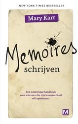 Memoires schrijven -een onmisbaar handboek voor ie dereen die zijn levensverhaal Karr, Mary